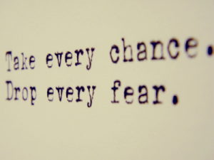 take_chances_drop_fear-300x225